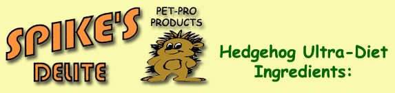Spike's Delite Hedgehog Food - Ultra - HEDGEHOGS by Vickie