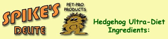 Spike's Delite Hedgehog Food - Ultra - HEDGEHOGS by Vickie
