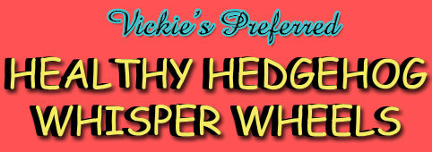 Hedgehog Exercise Wheels-Whisper Wheels by HEDGEHOGS by Vickie